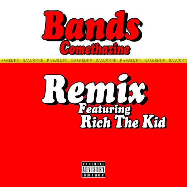Comethazine - Bands (Remix) [feat. Rich the Kid] - Single Cover