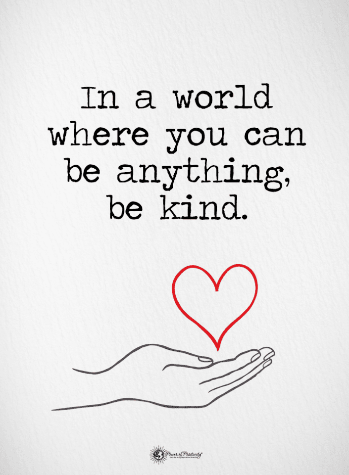In a world where you can be anything, be kind | Be Kind Quotes ...