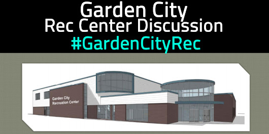 Garden City Rec Center Thoughts - Joey Stocking