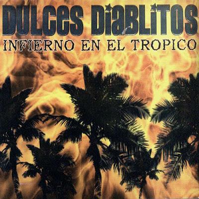 DULCES DIABLITOS - Infierno en el Trópico (2004)