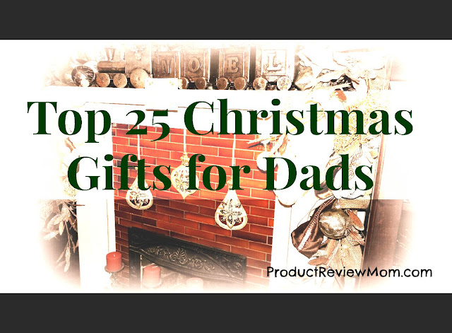 Top 25 Christmas Gifts for Dads  via  www.productreviewmom.com
