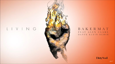 Bakermat ft. Alex Clare - Living ( Dante Klein #Remix )