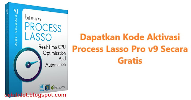 Download Process Lasso Pro v9 Dengan Crack License Key