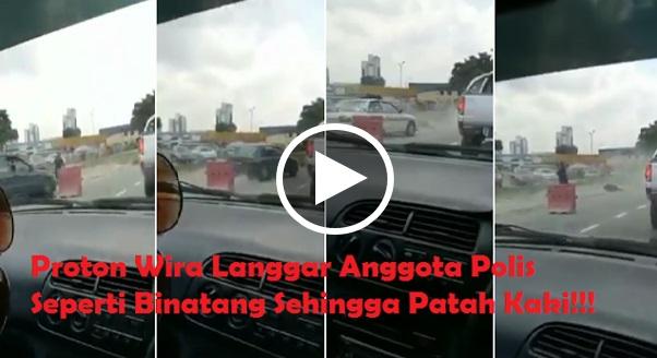 [VIDEO] Proton Wira Langgar Anggota Polis Seperti Binatang Sehingga Patah Kaki!!!
