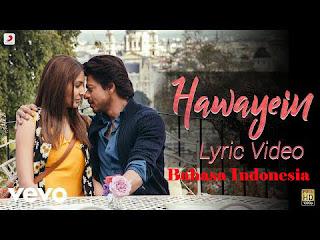 Hawayein - Arijit Singh - Lirik Terjemahan bahasa indonesia