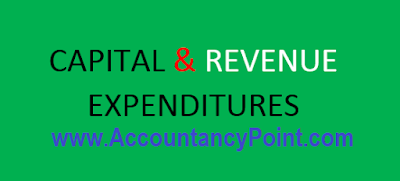 Difference between Capital and Revenue Expenditures