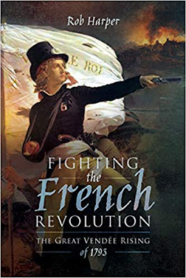 Fighting the French Revolution: The Great Vendee Rising of 1793