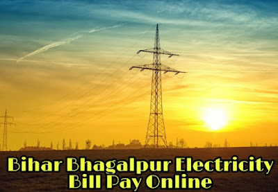 Bhagalpur Electricity Bill Pay Online कैसे करे