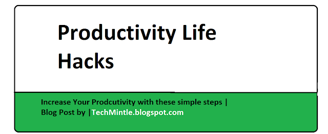 Prodcutivity life hacks, Productivity, Increase your productivity, TechMintle,
