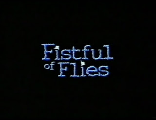Fistful of Flies / Пригоршня мух.