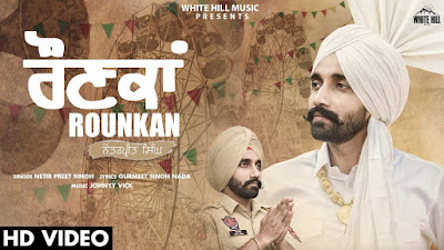 Presenting latest Punjabi Song Rounkan lyrics penned by Gurmeet singh Nada. Rounkan song is sung by Netarpreet Singh