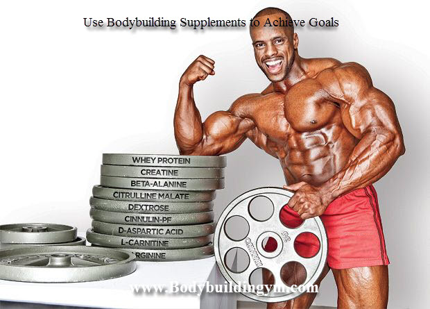 Bodybuilding Supplements to Achieve Goals