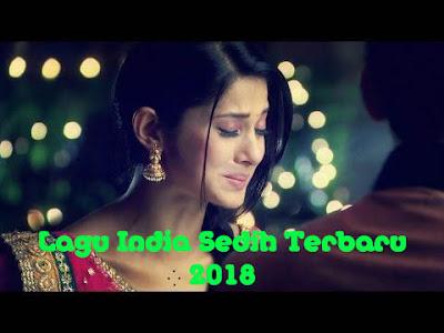 Kumpulan Lagu India Sedih Terbaru