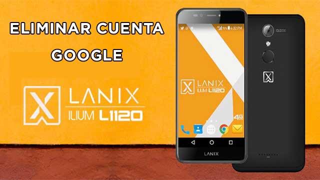 remover cuenta Google Lanix Ilium L1120 con Android 7.0