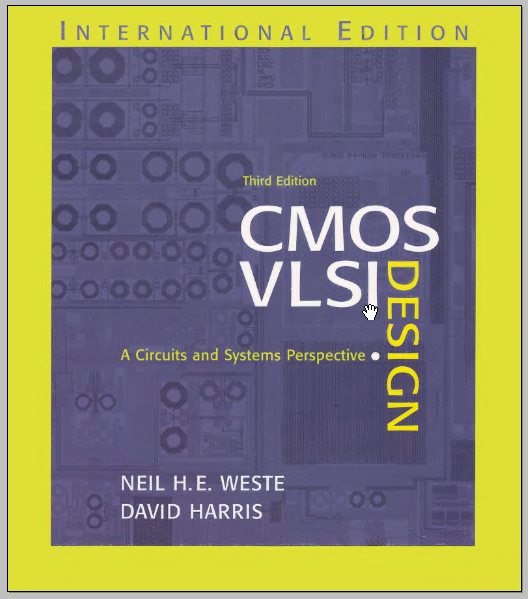 CMOS VLSI Design: A Circuits and System Perspective