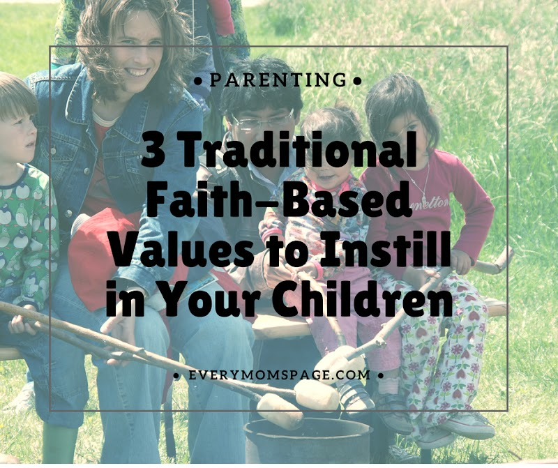 3 Traditional Faith-Based Values to Instill in Your Children