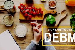 Efek Samping Diet DEBM Bagi Kesehatan Yang Harus Anda Waspadai