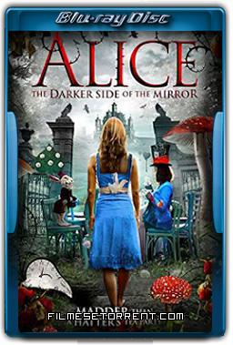 Alice o Lado Negro do Espelho Torrent