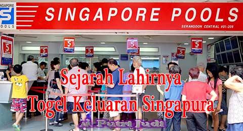 Sejarah Lahirnya Togel Keluaran Singapura