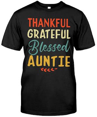 Thankful Grateful Blessed Auntie T Shirt Hoodie Sweatshirt Tank Tops. GET IT HERE