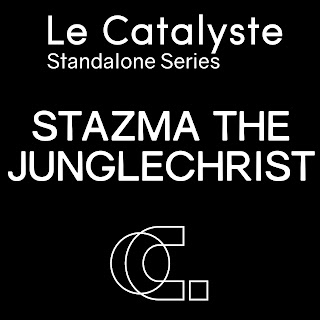 Le Catalyste Standalone: Stazma The Junglechrist (Concrete Collage - France) - Acid Breakcore