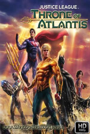 Liga De La Justicia: El Trono De Atlantis [1080p] [Latino-Ingles] [MEGA]