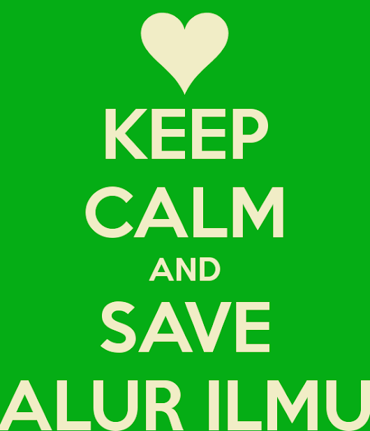 Keep Calm and Save Alur Ilmu