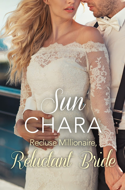 Recluse Millionaire, Reluctant Bride by Sun Chara