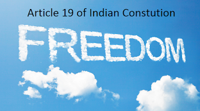 Article 19 of Indian Constitution - Freedom of Speech Assembly Movement Trade
