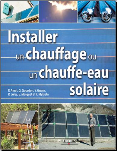 Livre : Installer un chauffage et un chauffe-eau solaire PDF