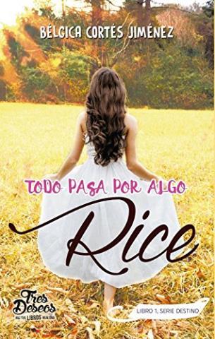 Todo pasa por algo, Rice