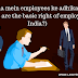 India mein employees ke adhikar ? What are the basic right of employee in India?
