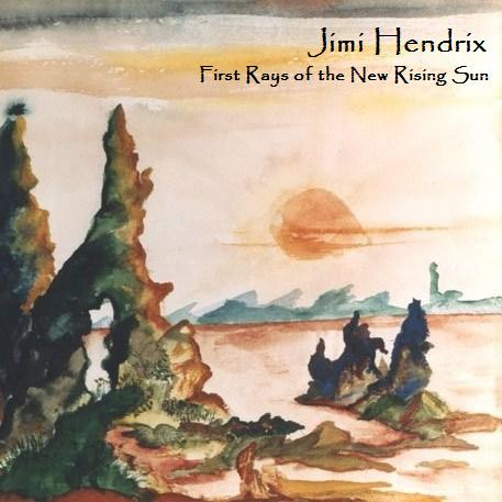 albums that never were jimi hendrix first rays of the new rising sun. Black Bedroom Furniture Sets. Home Design Ideas