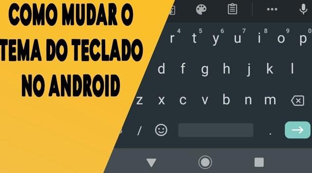 Veja como mudar o tema do teclado no android