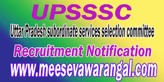 UPSSSC (Uttar Pradesh subordinate services selection committee) Recruitment Notification