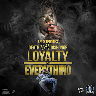 New Mixtape Alert, Seddy Hendrinx, Death B4 Dishonor, Loyalty Over Everything, Florida Boy Intertainment, New Hip Hop Music, Hip Hop Everything, Team Bigga Rankin, Promo Vatican,