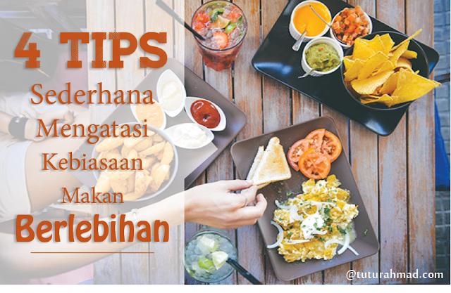 4 tips sederhana mengatasi kebiasaan makan