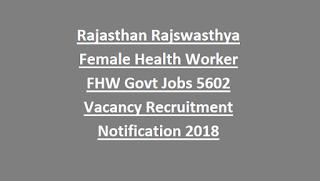 Rajasthan Rajswasthya FHW Govt Jobs 5602 Vacancy Recruitment Notification 2018