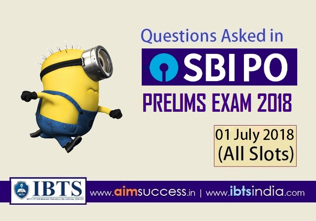 Questions Asked in SBI PO Prelims Exam 01st July 2018