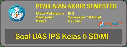 45+ Soal UAS PAS IPS Kelas 5 Semester 1 Lengkap Kunci Jawaban