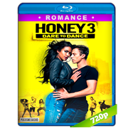 Honey 3: Dare to Dance (2016) BRRip 720p Audio Dual Latino-Ingles