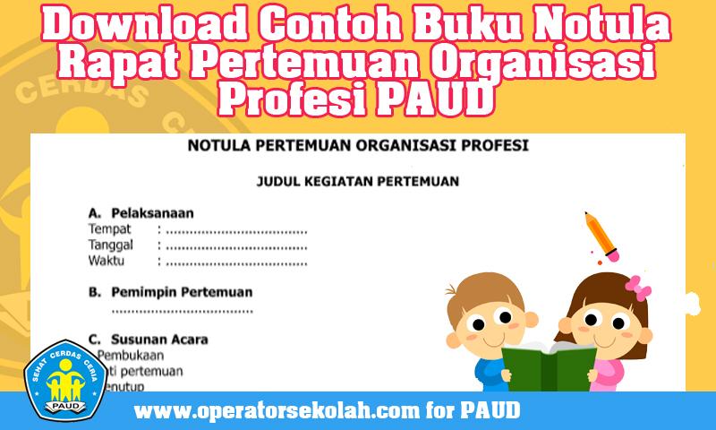 Download Contoh Buku Notula Rapat Pertemuan Organisasi Profesi PAUD
