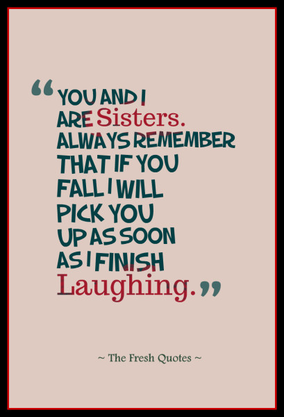 Cute Funny Brothers Sisters Quotes Siblings Sayings Love