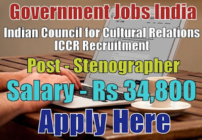 Indian Council for Cultural Relations ICCR Recruitment 2017