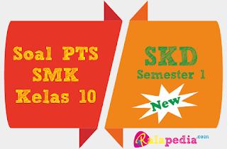 Soal Pertanyaan PTS Simulasi dan Komunikasi Digital (SKD) Kelas 10 Semester 1