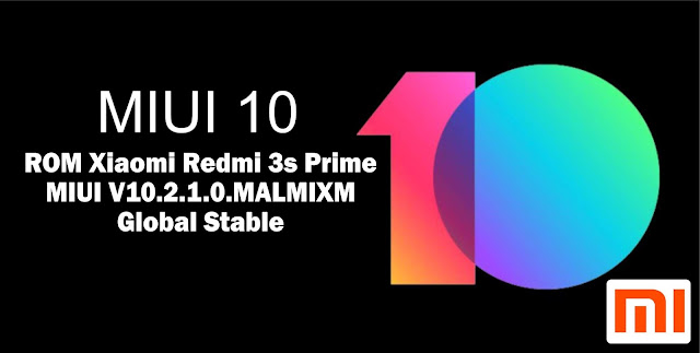 Download ROM Xiaomi Redmi 3s Prime MIUI V10.2.1.0.MALMIXM Global Stable