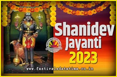 2023 Shani Jayanti Pooja Date and Time, 2023 Shani Jayanti Calendar