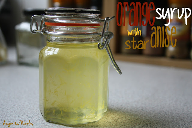 Anyonita Nibbles: Orange Syrup with Star Anise