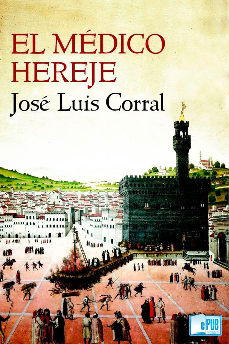 El médico hereje – José Luis Corral