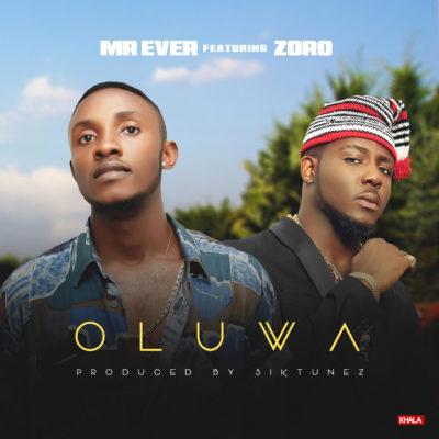 Mr. Ever Ft. Zoro – Oluwa (Prod. By Siktunez)
